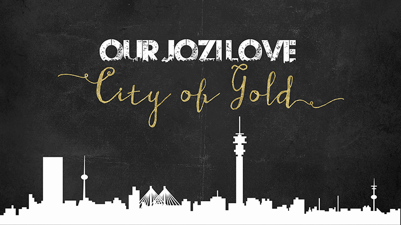 My Jozi Love - City of Gold